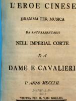 <<L'>> Eroe Cinese : Dramma Per Musica ; Da Rappresentarsi Nell' Imperial Corte Da Dame E Cavalieri