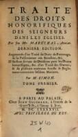 Traite des droits honorifiques des Seigneurs dans les eglises. Derniere ed. Augmentee d'un traite du droit de patronage (etc.) par Denis Simon. (Vol.1)