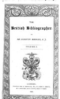 The British Bibliographer (Vol.1)