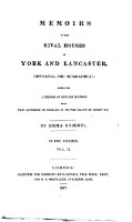 Memoirs of the rival houses of York and Lancaster ... embracing a period of English history from the accession of Richard II to the death of Henry VII. (Vol. 2)