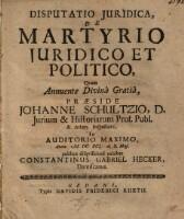 Disputatio Juridica, De Martyrio Juridico Et Politico