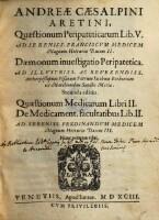 Andreae Caesalpini Aretini, Quaestionum peripateticarum lib. V. ... Secunda editio : Ad Sereniss. Franciscvm Medicem Magnum Hetruriae Ducem II.