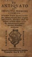 De antiquato et obsoleto sermone Fugiendo dialogi duo (etc.)