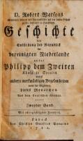 Geschichte der Entstehung der Republick der vereinigten Niederlande unter Philipp dem Zweiten (etc.) Aus dem Englischen übers. (Zweiter Band)