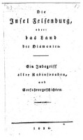 Die Insel Felsenburg, oder: das Land der Diamanten, (neu bearb. von Karl Lappe.)