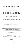 Transactions during the reign of Queen Anne; from the union to the death of that princess