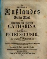 Die Regierung der Kayserin Catharina und des Kaysers Petri Secundi, und sonst alle vorgefallene Merkwürdigkeiten in sich haltend