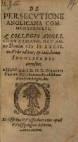De persecutione Anglicana commentariolus, a collegio Anglicano Romano, hoc anno domini ... in urbe editus et iam denuo recusus (etc.)