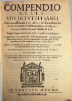 Compendio delle vite di tutti i santi descritte non solo dal Vigliega nel ... suo flos sanctorum; ma anco dal Voragine, Fiamma ... & altri