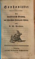 Sophonisbe; ein musikalisch Drama mit historischem Prolog und Chören. (Deutsche Schaubühne)