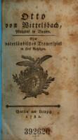 Otto von Wittelsbach, Pfalzgraf in Bayern; ein vaterländisches Trauerspiel in 5 Aufz. (von Babo, Joseph Marius) (Deutsche Schaubühne)