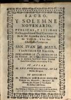 Sacro y solemne novenario, publicas ... fiestas, que hizo el real convento de N. S. del remedio de la ciudad de Valencia, a sus dos gloriosos patriarcas S. Juan de Mata y San Felix de Valois