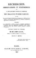 Recherches, observations et experiences sur le developpement naturel et artificiel des maladies tuberculeuses ... trad. de l'anglais par V. Boivin