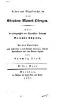 Leben und Begebenheiten des Escudero Marcos Obregon; aus dem Spanischen ... in das Deutsche übertragen, und mit Anm. und einer Vorrede begleitet von Ludwig Tieck (Erster Band)