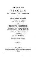 Secondo Viaggio In Persia, In Armenia E Nell' Asia Minore Dal 1810 Al 1816 ... Versione Del Prof. Montani. Corredata di rami colorati (Vol. I.)