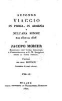 Secondo Viaggio In Persia, In Armenia E Nell' Asia Minore Dal 1810 Al 1816 ... Versione Del Prof. Montani. Corredata di rami colorati (Vol. II.)