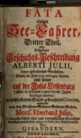 Wunderliche Fata einiger See-Fahrer, absonderlich Alberti Julii ... entworfen von ... Eberhard Julio (Dritter Theil)