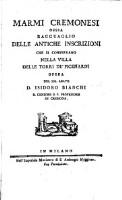 Marmi Cremonesi ossia ragguaglio delle antiche inscrizioni che si conservano nella villa delle Torri de'Picenardi