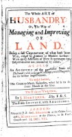 The whole art of Husbandry: or, the way of managing and improving of land. 5. ed. (Vol. 1)
