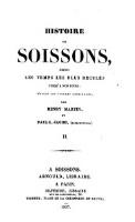 Histoire de Soissons, depuis les temps les plus recules jusqu' a nos jours (etc.) (Vol.2)
