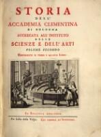 Storia dell'accademia Clementina di Bologna aggregata all'instituto delle scienze e dell'arti. (Volume Secondo)