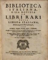 Biblioteca Italiana, O Sia Notizia De' Libri Rari Nella Lingua Italiana : Divisa in quattro Parti principali; Cioè Istoria, Poesia, Prose, Arti, e Scienze