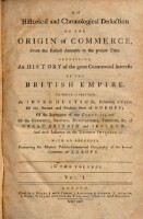 An historical and chronological Deduction of the origin of Commerce, from the Earlist Accounts to the present Time (Vol.1)