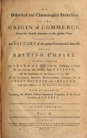 An historical and chronological Deduction of the origin of Commerce, from the Earlist Accounts to the present Time (Vol.2)
