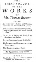 The third volume of the works ...: being amusements serious and comical, calculated for the Meridian of London. A walk round London and Westminster ... the dispensary, a farce