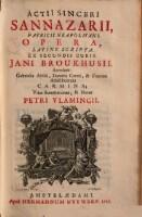 <<Acti Sinceri Sannazarii, Patricii Neapolitani>>. Opera, Latine Scripta. Ex Secundis Curis. Jani Broukhusii. Accedunt. Gabrielis Altilii, Danielis Cereti, & Fratrum Amaltheorum Carmina; Vitæ Sannazarianæ, & Notæ Petri...