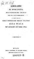 Adelaide Di Borgogna Melodramma Serio ; Da Rappresentarsi Nell' Imperiale Regio Teatro Alla Scala nel carnevale dell' anno 1820