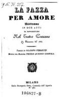La Pazza Per Amore Melodramma In Due Atti Da Rappresentarsi Nel Teatro Carcano La Primavera del 1835