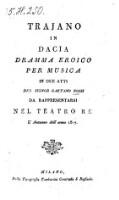 Trajano in Dacia dramma eroico per musica in 2 atti. ; da rappresentarsi nel Teatro Re L'Autunno dell' anno 1817