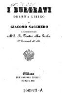 I Burgravi, Dramma Lirico Di Giacomo Sacchero Da Rappresentarsi nell'I. R. Teatro alla Scala Il Carnevale del 1845 (Musica di Matteo Salvi.)