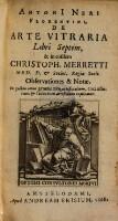 De arte vitraria libri septem et in eosdem Christophori Merretti obsercationes et notae.