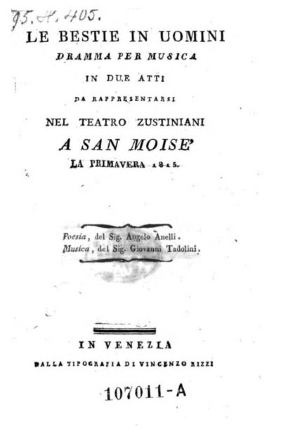 Le Bestie In Uomini Dramma per musica in due atti da Rappresentarsi Nel Teatro Zustiniani a San Moise' La Primavera 1815