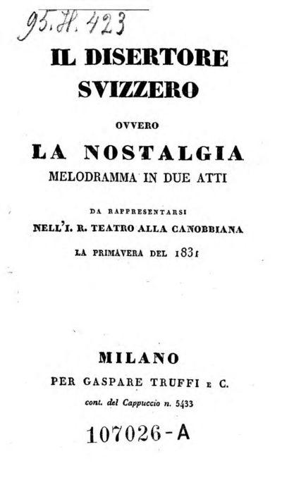 Il Disertore Svizzero ovvero la nostalgia, melodramma in 2 atti. (musica di Cesare Pugni)