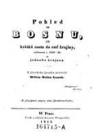 Pohled na Bosnu, čili krátká cesta do oné krajiny, wykonaná r. 1839 - 40