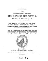 A chronicle of the first thirteen years of the reign of king Edward the fourth, by John Warkworth, D.D. master of St. Peter's College, Cambridge ; Edited, from the ms. now in the library of St. Peter's College, by James...