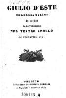Giulio d'Este Tragedia lirica in tre atti da rappresentarsi nel teatro Apollo la primavera 1841