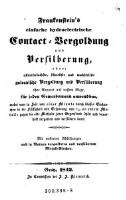 Frankenstein's einfache hydroelectrische Contact-Vergoldung und Versilberung : oder: allereinfachste, schnellste und wohlfeilste galvanische Vergoldung und Versilberung ohne Apparat auf nassem Wege, für jeden Gewerbsmann...