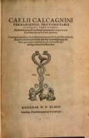 Caelii Calcagnini Ferrariensis, Protonotarii Apostolici, Opera Aliqvot, Ad illustrissimum & excellentiss. principem D. Hercvlem secundum, ducem Ferrariæ quartum ...
