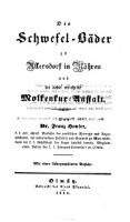 <<Die>> Schwefel-Bäder zu Ullersdorf in Mähren und die dabei errichtete Molkenkur-Anstalt : Mit einer lithographirten Ansicht