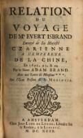 Relation Du Voyage De Mr. Evert Isbrand Envoyé de Sa Majesté Czarienne A L'Empereur De La Chine, En 1692, 93, & 94