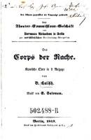 Das Corps der Rache. Komische Oper in 1 Aufz. von ---. Musik von S. Salomon. : Den Bühnen gegenüber als Manuscript gedruckt. ... Das Corps der Rache. Komische Oper in 1 Aufz. von Kalisch. Musik von ---. Berlin 1849.