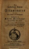Das verbesserte System der Illuminaten mit allen seinen Graden und Einrichtungen (etc.)
