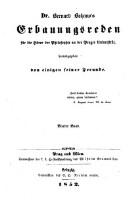 Dr. Bernard Bolzano's Erbauungsreden an die Hörer der Philosophie an der Prager Universität, herausgegeben von einigen seiner Freunde