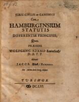 Juris civilis ac canonici cum Hamburgensium statutis differentiae principes ... praes. Wolfang-Adamo Lauterbach ... resp. Jacob. Block (etc.)
