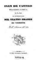 Ines de Castro. Tragedia lirica in tre atti da rappresentarsi nel Teatro Grande di Trieste l'autunno del 1836