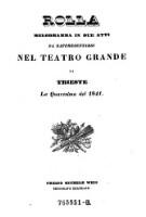 Rolla. Melodramma in due atti da rappresentarsi nel Teatro Grande di Trieste la quaresima del 1841